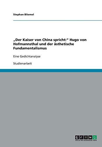 Der Kaiser Von China Spricht: Hugo Von Hofmannsthal Und Der Asthetische Fundamentalismus: Stephan ...