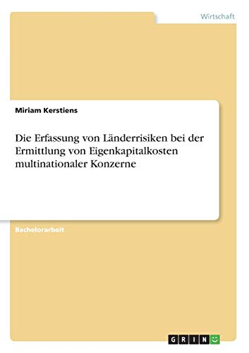 9783640456499: Die Erfassung von Länderrisiken bei der Ermittlung von Eigenkapitalkosten multinationaler Konzerne