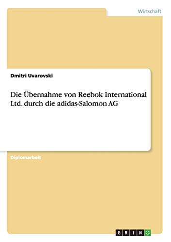 Die Übernahme von Reebok International Ltd. durch die adidas-Salomon AG: Dmitri Uvarovski