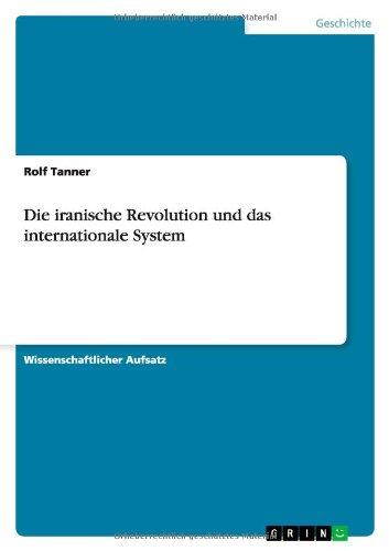 9783640460144: Die iranische Revolution und das internationale System (German Edition)