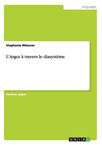 9783640466115: L'Argot à travers le diasystème (French Edition)