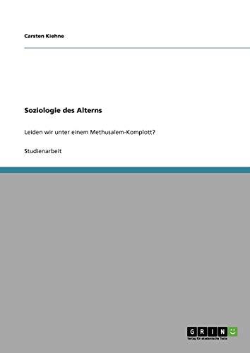 9783640466597: Soziologie des Alterns (German Edition)