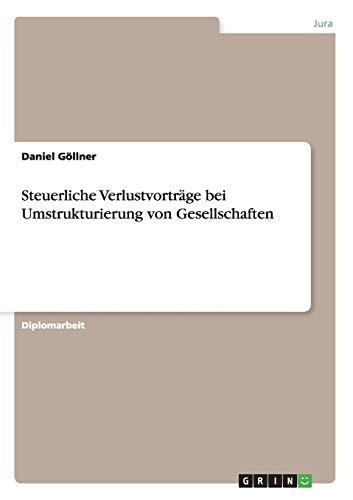 Steuerliche Verlustvorträge bei Umstrukturierung von Gesellschaften: Daniel G�llner
