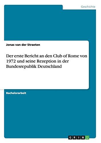 9783640467716: Der erste Bericht an den Club of Rome von 1972 und seine Rezeption in der Bundesrepublik Deutschland