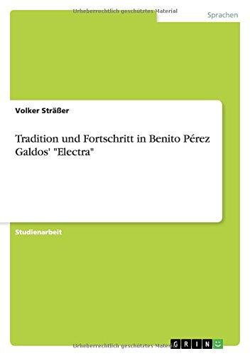 Tradition Und Fortschritt in Benito Perez Galdos Electra: Volker Str Er