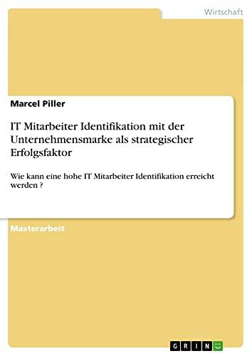 IT Mitarbeiter Identifikation mit der Unternehmensmarke als strategischer Erfolgsfaktor: Marcel ...