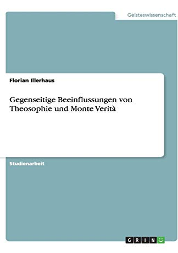Gegenseitige Beeinflussungen von Theosophie und Monte Verità: Florian Illerhaus