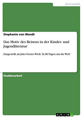 9783640474783: Das Motiv des Reisens in der Kinder- und Jugendliteratur (German Edition)