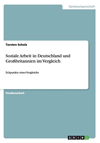 Soziale Arbeit in Deutschland Und Grobritannien Im: Torsten Scholz