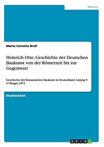 Heinrich Otte: Geschichte Der Deutschen Baukunst Von Der Romerzeit Bis Zur Gegenwart: Marta ...