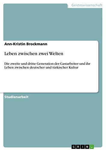 Leben Zwischen Zwei Welten: Ann-Kristin Brockmann