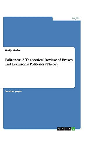 Politeness. a Theoretical Review of Brown and: Nadja Grebe