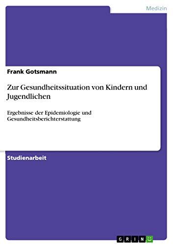 Zur Gesundheitssituation Von Kindern Und Jugendlichen: Frank Gotsmann