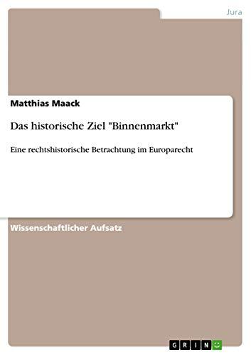 Das Historische Ziel Binnenmarkt: Matthias Maack
