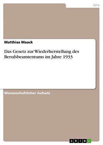 Das Gesetz Zur Wiederherstellung Des Berufsbeamtentums Im Jahre 1933: Matthias Maack