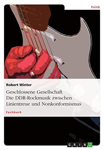 9783640488063: Geschlossene Gesellschaft. Die DDR-Rockmusik zwischen Linientreue und Nonkonformismus