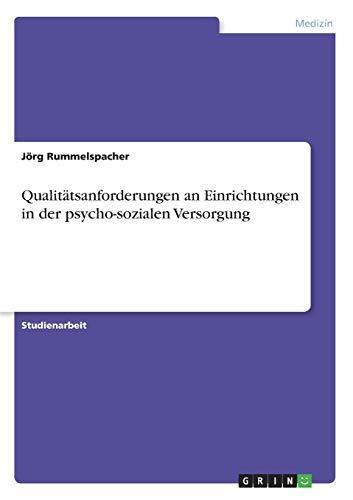 Qualitatsanforderungen an Einrichtungen in Der Psycho-Sozialen Versorgung: J. Rg Rummelspacher