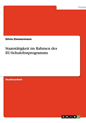 Staatstatigkeit Im Rahmen Des Eu-Schulobstprogramms: Silvio Zimmermann