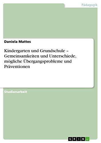 9783640492534: Kindergarten und Grundschule - Gemeinsamkeiten und Unterschiede, mögliche Übergangsprobleme und Präventionen