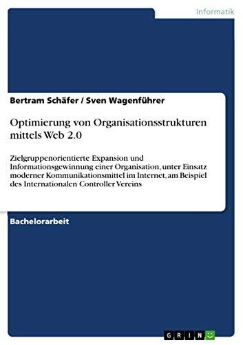 Optimierung Von Organisationsstrukturen Mittels Web 2.0: Bertram Sch Fer