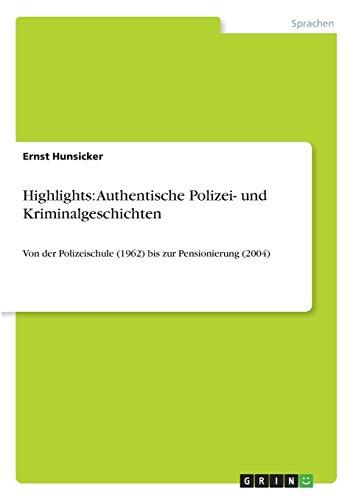 9783640494958: Highlights: Authentische Polizei- und Kriminalgeschichten (German Edition)
