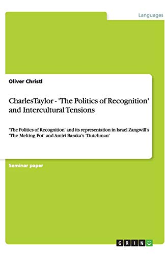 9783640495634: CharlesTaylor - 'The Politics of Recognition' and Intercultural Tensions