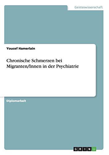 9783640497546: Chronische Schmerzen Bei Migranten/Innen in Der Psychiatrie (German Edition)