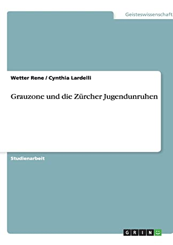9783640498413: Grauzone und die Zürcher Jugendunruhen (German Edition)