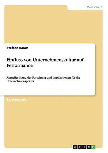 Einfluss Von Unternehmenskultur Auf Performance: Steffen Baum