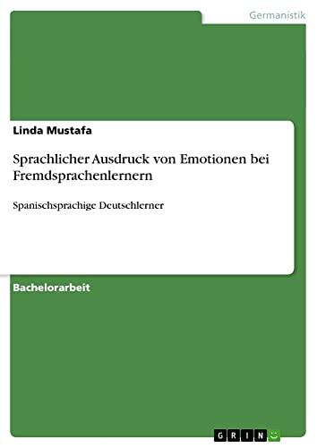 9783640502592: Sprachlicher Ausdruck von Emotionen bei Fremdsprachenlernern