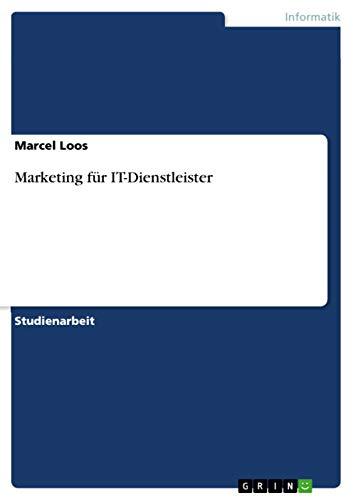 9783640502691: Marketing f�r IT-Dienstleister