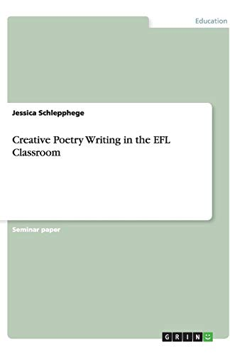 Creative Poetry Writing in the Efl Classroom: Jessica Schlepphege
