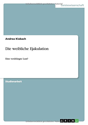 Die Weibliche Ejakulation: Andrea Klabach