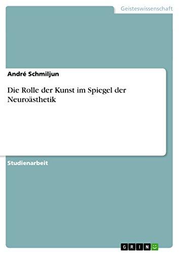 9783640508020: Die Rolle der Kunst im Spiegel der Neuroästhetik (German Edition)