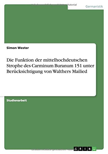 Die Funktion der mittelhochdeutschen Strophe des Carminum: Simon Wester