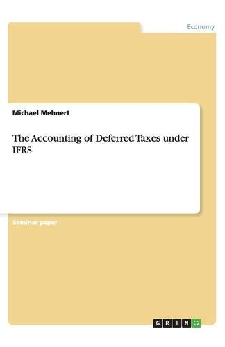 The Accounting of Deferred Taxes Under Ifrs: Mehnert, Michael