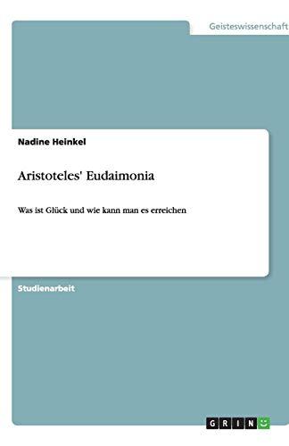 Aristoteles' Eudaimonia: Heinkel, Nadine
