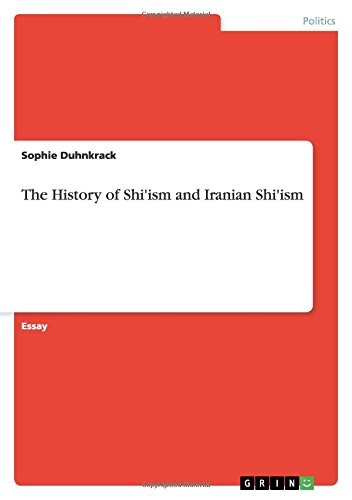 9783640517183: The History of Shi'ism and Iranian Shi'ism