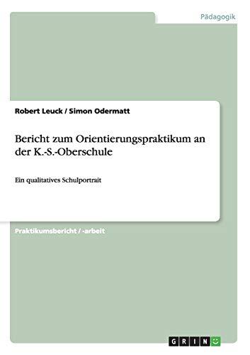 9783640521920: Bericht zum Orientierungspraktikum an der K.-S.-Oberschule (German Edition)
