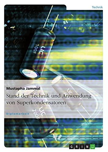 9783640523962: Stand der Technik und Anwendung von Superkondensatoren (German Edition)