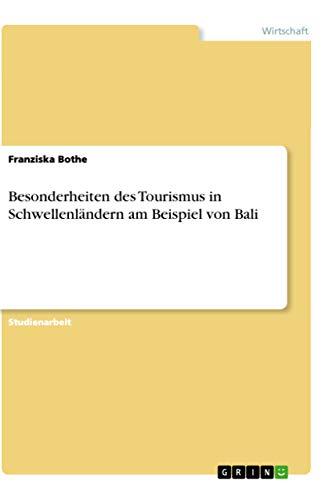 9783640524860: Besonderheiten des Tourismus in Schwellenländern am Beispiel von Bali