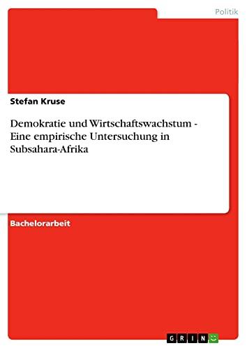 9783640528592: Demokratie und Wirtschaftswachstum - Eine empirische Untersuchung in Subsahara-Afrika (German Edition)
