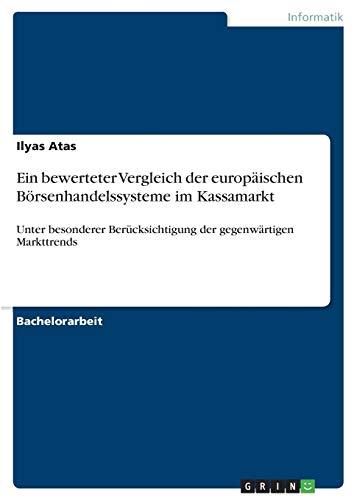 9783640528684: Ein bewerteter Vergleich der europäischen Börsenhandelssysteme im Kassamarkt