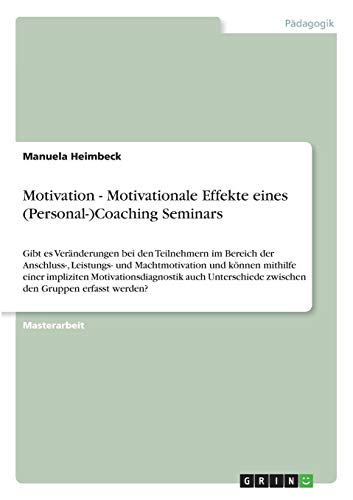 9783640533879: Motivation - Motivationale Effekte eines (Personal-)Coaching Seminars (German Edition)