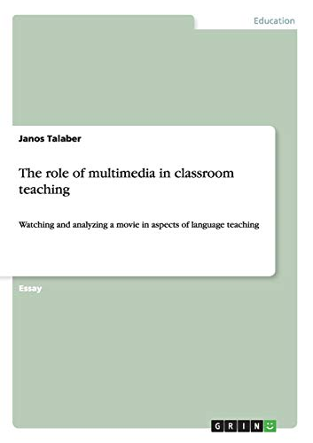 9783640534722: The role of multimedia in classroom teaching