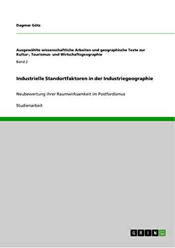 Industrielle Standortfaktoren in Der Industriegeographie: Dagmar Gotz