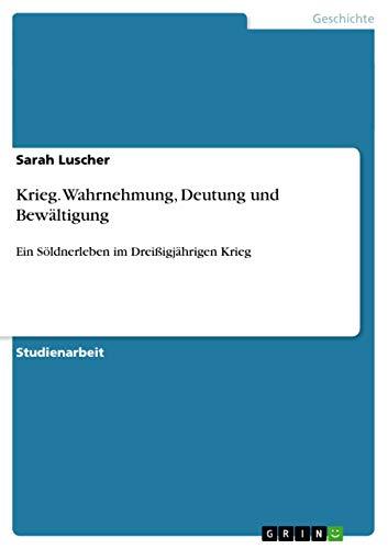 9783640536177: Krieg. Wahrnehmung, Deutung und Bewältigung (German Edition)