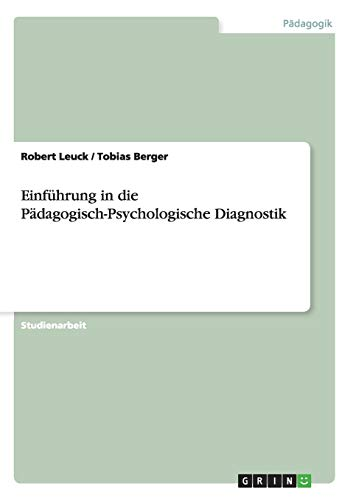 9783640536207: EinfÃ1/4hrung in die Pädagogisch-Psychologische Diagnostik