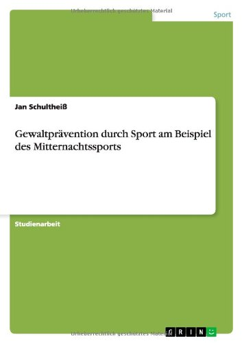9783640540525: Gewaltprävention durch Sport am Beispiel des Mitternachtssports