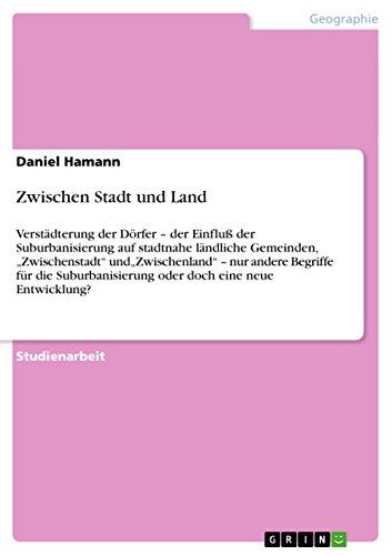 9783640540686: Zwischen Stadt und Land